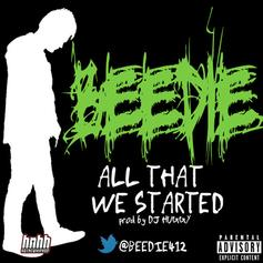 Beedie - All That We Started  (Prod. By DJ Huggy)