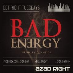 Azad - Bad Energy  (Prod. By Quantic)