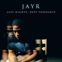 JayR. - Late Nights, Deep Thoughts