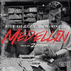 Shy Glizzy - Medellin Feat. Young Scooter
