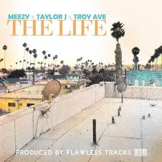 Taylor J - The Life  Feat. Troy Ave & Meezy (Prod. By Flawless Tracks)