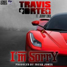 Travis Porter - I'm Sorry Feat. Johnny Cinco