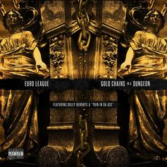 Euro League - Gold Chains In A Dungeon  (Prod. By MP Williams & Skhyehutch)