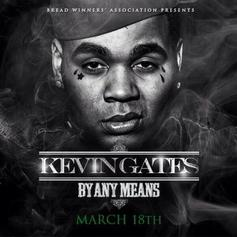 Kevin Gates - Bet I'm On It Feat. 2 Chainz
