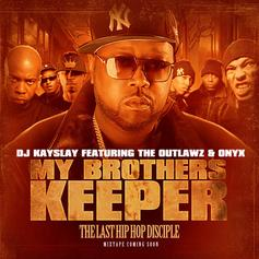 DJ Kay Slay - My Brother's Keeper Feat. The Outlawz & Onyx