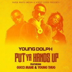 Young Dolph - Put Ya Hands Up (CDQ) Feat. Gucci Mane & Young Thug