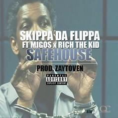 Skippa Da Flippa - Safe House  Feat. Migos & Rich The Kid (Prod. By Zaytoven)