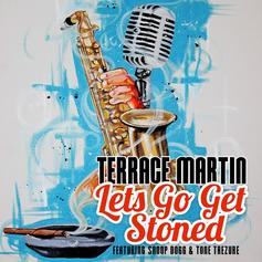 Terrace Martin - Let's Go Get Stoned Feat. Snoop Dogg & Tone Trezure