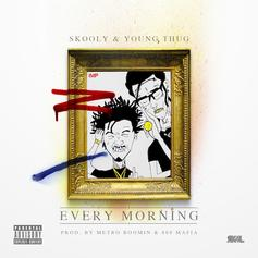 "Young Thug & Skooly ""Every Morning"""