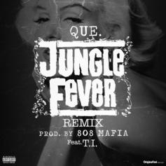 Que - Jungle Fever (Remix) Feat. T.I.