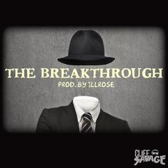 Cliff Savage - The Breakthrough  (Prod. By ILLROSE)