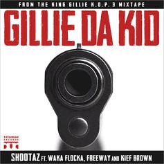 Gillie Da Kid - Shootaz Feat. Waka Flocka, Freeway & Kief Brown
