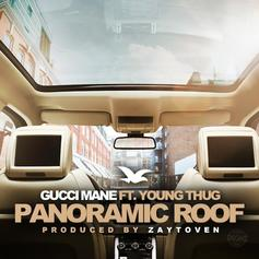 Gucci Mane - Panoramic Roof  Feat. Young Thug (Prod. By Zaytoven)