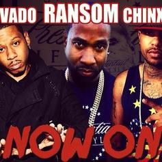 Ransom - Now On Feat. Vado & Chinx