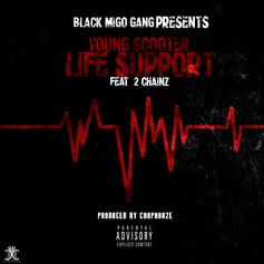 Young Scooter - Life Support  Feat. 2 Chainz (Prod. By ChopHouze)