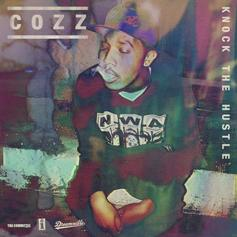 Cozz - Knock The Hustle  (Prod. By Que)