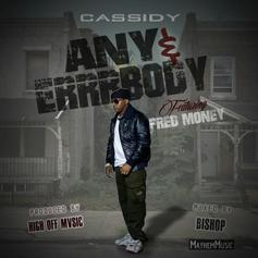 Cassidy - Any & Errrbody Feat. Fred Money