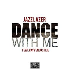 Jazz Lazer - Dance With Me Feat. Rayven Justice