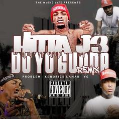 HITTA J3 - Do Yo Gudda (Remix) Feat. Problem, Kendrick Lamar & YG
