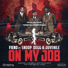 Fiend - On My Job Feat. Juvenile & Snoop Dogg