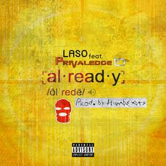 Laso - Already Feat. Privaledge