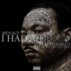 Compton Menace - I Had A Dream  Feat. Trae Tha Truth (Prod. By LongLivePrince & Blu)