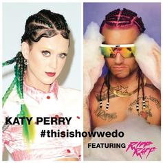 Katy Perry - This Is How We Do (Remix) Feat. RiFF RAFF