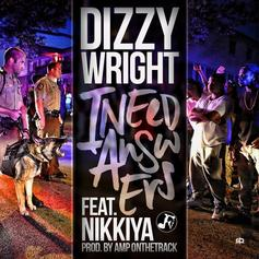 Dizzy Wright - I Need Answers Feat. Nikkiya