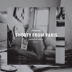 Bryant Dope - Shorty From Paris