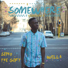Sipho The Gift - Somewhere Feat. WELL$