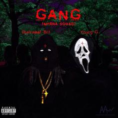 Bukkweat Bill - Gang (Myrna Squad) Feat. Young G