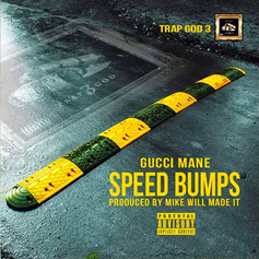 Gucci Mane - Speed Bumps  (Prod. By Mike Will Made It)