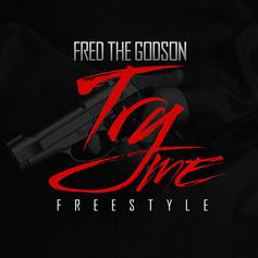 Fred The Godson - Try Me (Freestyle)
