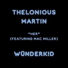 Thelonious Martin - Her Feat. Mac Miller