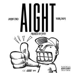 Johnny Cinco - Aight  Feat. Young Dolph (Prod. By Spiffy)