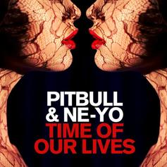 Pitbull - Time Of Our Lives Feat. Ne-Yo