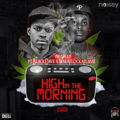 Black Dave - High In The Morning  Feat. Waka Flocka (Prod. By Mr. Green)