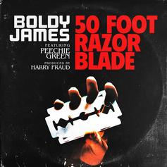Boldy James - 50 Foot Razor Blade  Feat. Peechie Green (Prod. By Harry Fraud)