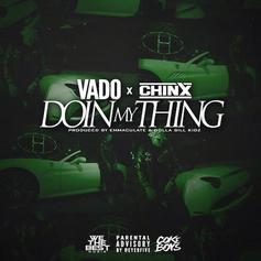 Vado - Doin My Thing Feat. Chinx