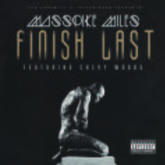 Masspike Miles - Finish Last  Feat. Chevy Woods