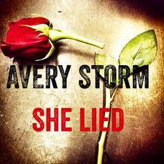 Avery Storm - She Lied