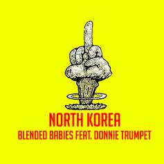 Blended Babies - North Korea Feat. Donnie Trumpet