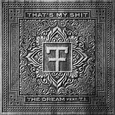 The-Dream - That's My Shit (CDQ) Feat. T.I. & Trev Rich