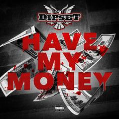Dipset - Have My Money (CDQ)