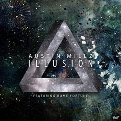 Austin Millz - Illusion Feat. Rome Fortune