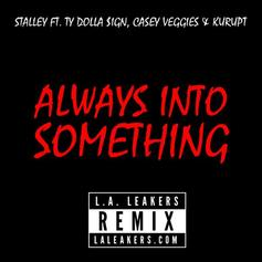 Stalley - Always Into Something (Remix) Feat. Ty Dolla $ign, Casey Veggies & Kurupt