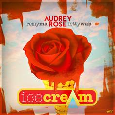 Audrey Rose - Ice Cream Feat. Remy Ma & Fetty Wap