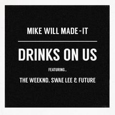 The Weeknd - Drinks On Us (Remix)