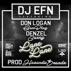 DJ EFN - Lane 2 Lane Feat. Gunplay & Denzel Curry
