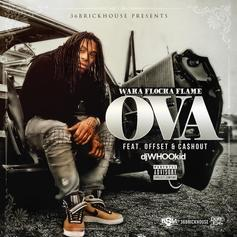 Waka Flocka - Ova Feat. DJ Whoo Kid, Offset & Ca$h Out